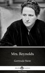 Mrs Reynolds By Gertrude Stein Delphi Classics Illustrated  Book PDF