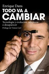 Todo va a cambiar: Tecnología y evolución: adaptarse o desaparecer