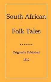 SOUTH AFRICAN FOLK TALES: 44 unique folk tales from the Southern tip of Africa
