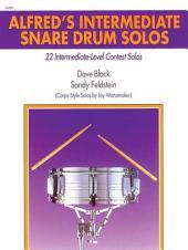 Alfred's Intermediate Snare Drum Solos: 22 Intermediate-Level Contest Solos