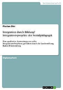 Integration durch Bildung  Integrationsprojekte der Sozialp  dagogik PDF