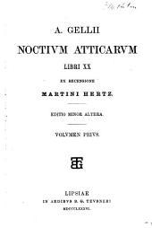 A. Gellii Noctium atticarum, libri XX: Volume 1