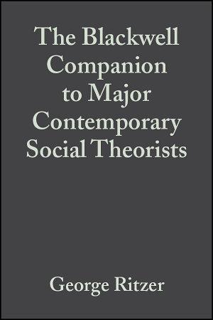 The Blackwell Companion to Major Contemporary Social Theorists PDF