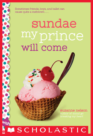 Sundae My Prince Will Come  A Wish Novel