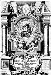 Mysticae Ezechielis quadrigae id est sacrosanta quatuor Euangelia historiarum et temporum ferie vinculata Graece et Latine digestore R.P. Iohanne Roberti Arduenate Soc. Iesu ..
