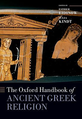 The Oxford Handbook of Ancient Greek Religion PDF