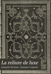 La reliure de luxe: Le livre et l'amateur