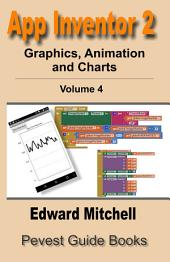 App Inventor 2 Graphics, Animation & Charts: Step-by-step guide to Graphics, Animation and Charts