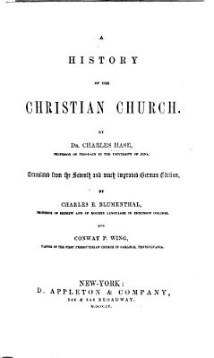 A history of the Christian Church      translated from the seventh and much improved German edition by C  E  Blumenthal and C  P  Wing PDF