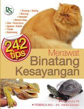 242 Tips Merawat Binatang Kesayangan