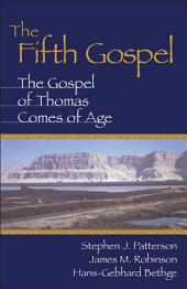 The Fifth Gospel: The Gospel of Thomas Comes of Age