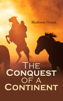 The Conquest of a Continent  or  The Expansion of Races in America PDF