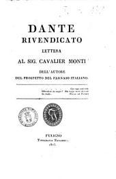 Dante rivendicato lettera al sig. cavalier Monti dell'autore del prospetto del Parnaso italiano