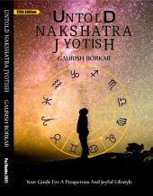 Untold Nakshatra Jyotish: Your guide for prosperous and joyful lifestyle