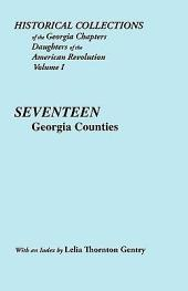 Historical Collections of the Georgia Chapters Daughters of the American Revolution. Vol. 1: Seventeen Georgia Counties