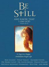Be Still: 31 Days to a Deeper Meditative Prayer Life