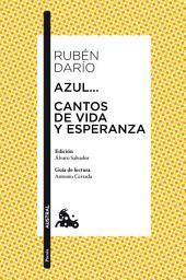 Azul... / Cantos de vida y esperanza: Edición de Álvaro Salvador. Guía de lectura de Antonio Cerrada