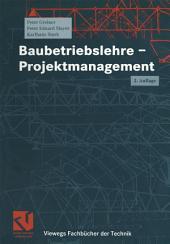 Baubetriebslehre - Projektmanagement: Ausgabe 2