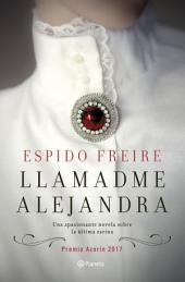 Llamadme Alejandra: Premio Azorín 2017