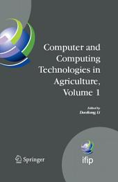 Computer and Computing Technologies in Agriculture, Volume I: First IFIP TC 12 International Conference on Computer and Computing Technologies in Agriculture (CCTA 2007), Wuyishan, China, August 18-20, 2007