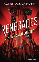Renegades   Geheimnisvoller Feind PDF