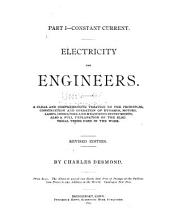 Electricity for Engineers: A Clear and Comprehensive Treatise on the Principles, Construction and Operation of Dynamos, Motors, Lamps, Indicators and Measuring Instruments; Also a Full Explanation of the Electrical Terms Used in the Work, Volumes 1-2