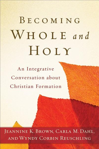 Download Becoming Whole and Holy Book
