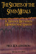 Secrets of the Seven Metals: a Bridge Between Heaven and Earth