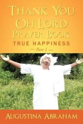 Thank You, Oh Lord – Prayer Book: True Happiness, Part 1