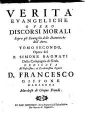Verita evangeliche, o discorsi morali su gli evangelii delle domeniche: Volume 2