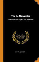 The de Monarchia  Translated Into English and Annotated PDF