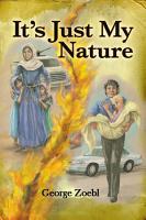 It s Just My Nature PDF