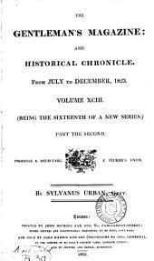 The Gentleman's Magazine: And Historical Chronicle -- Volume XCIII., Part 2.