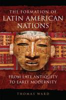 The Formation of Latin American Nations PDF