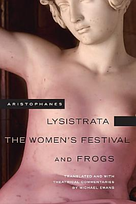 Lysistrata, The Women's Festival, and Frogs
