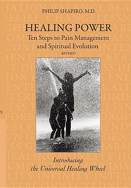 Healing Power  Ten Steps to Pain Management and Spiritual Evolution Revised PDF