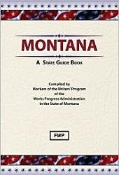 Montana: A State Guide Book: A State Guide Book