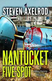Nantucket Five-spot: A Henry Kennis Mystery