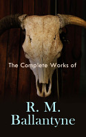 The Complete Works of R  M  Ballantyne PDF
