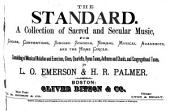 The Standard: A Collection of Sacred and Secular Music, for Choirs, Conventions, Singing Schools, Normal Musical Academies, and the Home Circle, Consisting of Musical Notation and Exercises, Glees, Quartetts, Hymn Tunes, Anthems and Chants, and Congregational Tunes