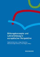 Bildungskonzepte und Lehrerbildung in europäischer Perspektive