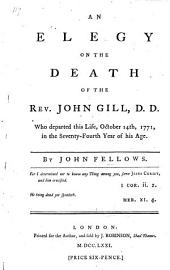 An Elegy on the death of the Rev. J. Gill: Part 4