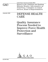 Defense health care quality assurance process needed to improve force health protection and surveillance  PDF