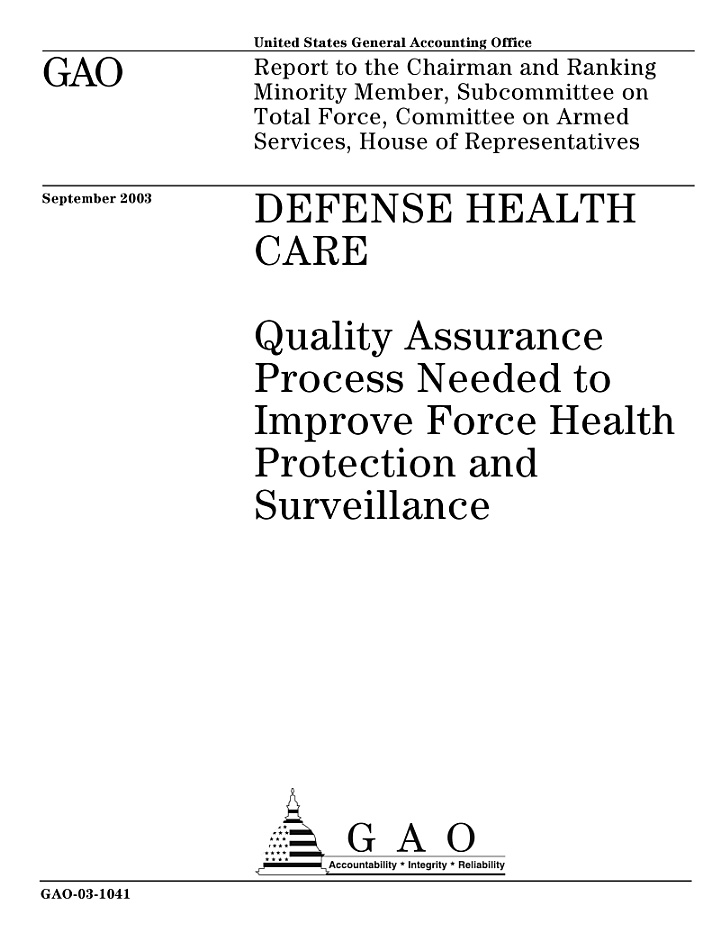 Defense health care quality assurance process needed to improve force health protection and surveillance.