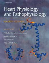 Heart Physiology and Pathophysiology: Edition 4