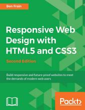 Responsive Web Design with HTML5 and CSS3: Edition 2