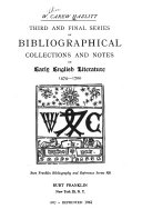Bibliography of Early English Literature  Third and final series of bibliographical collections and notes on early English literature  1474 1700 PDF