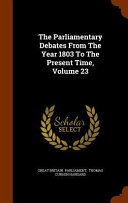 The Parliamentary Debates from the Year 1803 to the Present Time  Volume 23 PDF