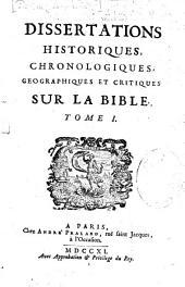 Dissertations historiques, chronologiques, géographiques et critiques sur la Bible: Volume1