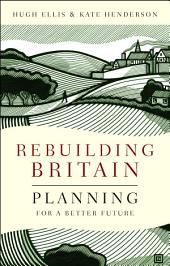 Rebuilding Britain: Planning for a better future